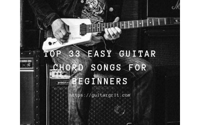 Top 33 Easy Guitar Chord Songs For Beginners